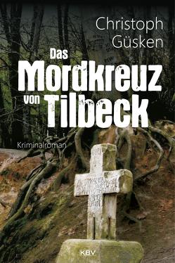 Das Mordkreuz von Tilbeck von Güsken,  Christoph
