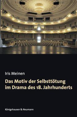 Das Motiv der Selbsttötung im Drama des 18. Jahrhunderts von Meinen,  Iris