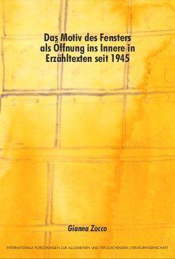 Das Motiv des Fensters als Öffnung ins Innere in Erzähltexten seit 1945 von Zocco,  Gianna