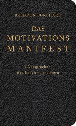 Das MotivationsManifest von Burchard,  Brendon, Korsmeier,  Antje