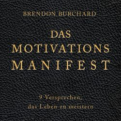 Das MotivationsManifest von Burchard,  Brendon, Korsmeier,  Antje, Schäfer,  Herbert