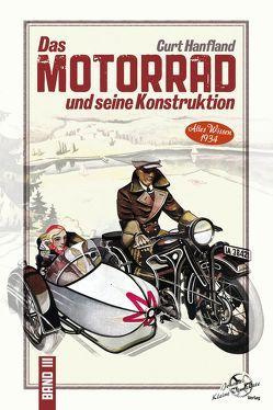 Das Motorrad und seine Konstruktion von Hanfland,  Curt