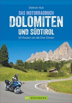Das Motorradbuch Dolomiten und Südtirol von Hub,  Dietrich