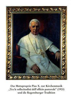 """Das Motuproprio Pius X. zur Kirchenmusik """"Tra le sollecitudini dell'officio pastoriale"""" (1903) und die Regensburger Tradition von Mai,  Paul"""