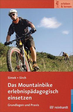 Das Mountainbike erlebnispädagogisch einsetzen von Simek,  Jochen, Sirch,  Simon