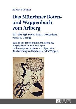 Das Münchner Boten- und Wappenbuch vom Arlberg von Büchner,  Robert