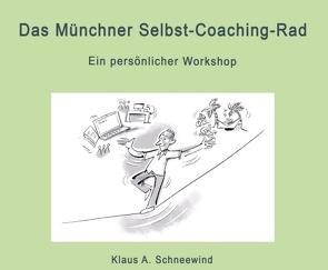 Das Münchner Selbst-Coaching-Rad von Schneewind,  Klaus A
