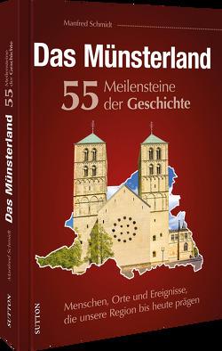 Das Münsterland. 55 Highlights aus der Geschichte von Schmidt,  Manfred