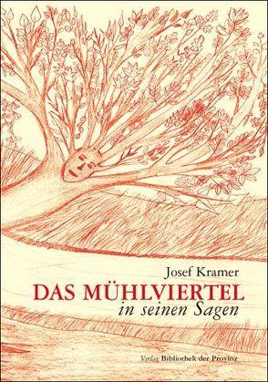 Das Mühlviertel in seinen Sagen von Kramer,  Josef