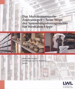 Das Multikommunale Zentraldepot von Eilers,  Silke, Landschaftsverband Westfalen-Lippe (LWL)