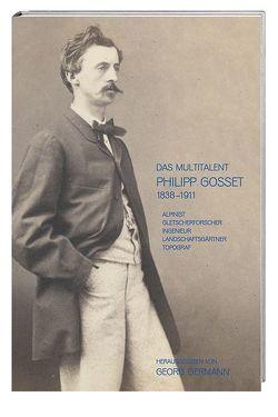 Das Multitalent Philipp Gosset 1838–1911 von Germann,  Georg, Osoegawa,  Steffen, Reichen,  Quirinus, Rickenbacher,  Martin, Schweizer,  Jürg