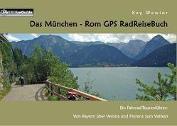 Das München – Rom GPS RadReiseBuch von Wewior,  Kay