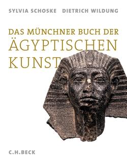 Das Münchner Buch der Ägyptischen Kunst von Schoske,  Sylvia, Wildung,  Dietrich