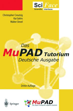 Das MuPAD Tutorium von Creutzig,  Christopher, Gehrs,  Kai, Oevel,  Walter