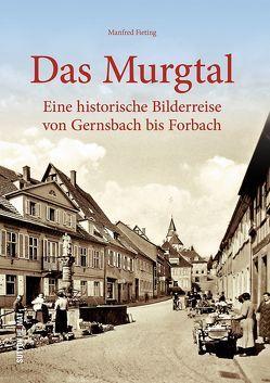 Das Murgtal von Gernsbach bis Forbach von Fieting,  Manfred