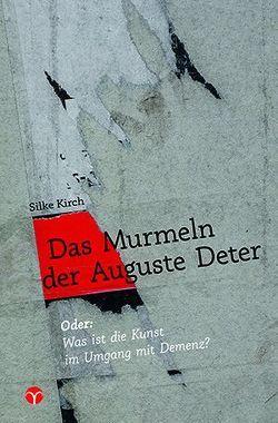 Das Murmeln der Auguste Deter von Kirch,  Silke