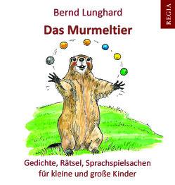 Das Murmeltier von Lunghard,  Bernd