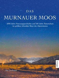 Das Murnauer Moos von Strohwasser,  Peter