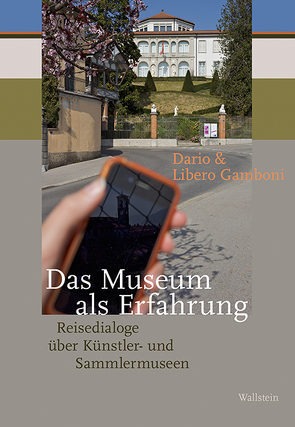 Das Museum als Erfahrung von Gamboni,  Dario, Villiger,  Christian