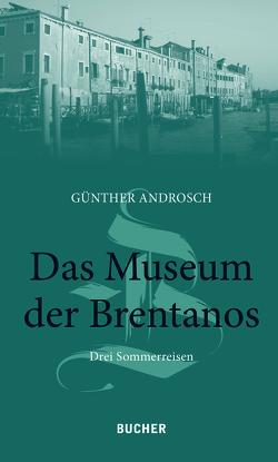 Das Museum der Brentanos von Androsch,  Günther