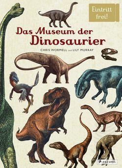 Das Museum der Dinosaurier von Harms-Nicolai,  Marianne, Löwenberg,  Ute, Murray,  Lily, Wormell,  Chris
