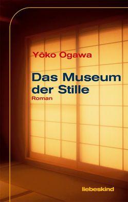 Das Museum der Stille von Gräfe,  Ursula, Nakayama-Ziegler,  Kimiko, Ogawa,  Yoko