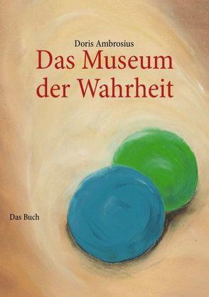 Das Museum der Wahrheit von Ambrosius,  Doris