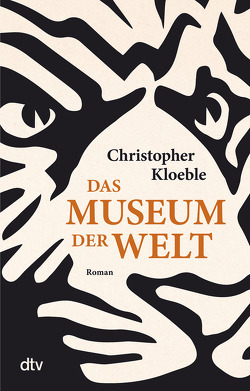 Das Museum der Welt von Kloeble,  Christopher
