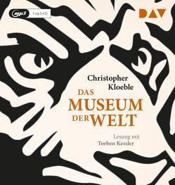 Das Museum der Welt von Bellmann,  Ingeborg, Kessler,  Torben, Kloeble,  Christopher
