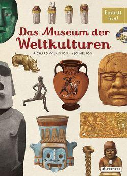 Das Museum der Weltkulturen von Nelson,  Jo, Wilkinson,  Richard