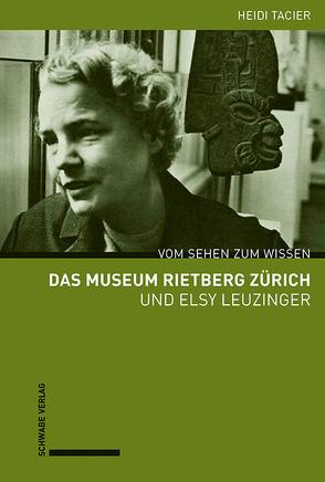 Das Museum Rietberg Zürich und Elsy Leuzinger von Tacier-Eugster,  Heidi