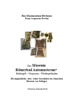 Das Museum Römerbad Antemusterme von Kreft,  Robertina-Alexandra