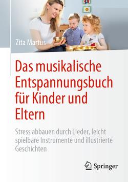 Das musikalische Entspannungsbuch für Kinder und Eltern von Martus,  Zita