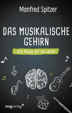 Das musikalische Gehirn von Spitzer,  Prof. Dr. Dr. Manfred