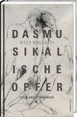 Das musikalische Opfer von Brusatti,  Otto, Unzner,  Christa