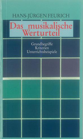 Das musikalische Werturteil von Feurich,  Hans-Jürgen