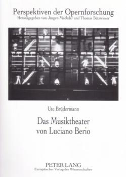 Das Musiktheater von Luciano Berio von Brüdermann,  Ute