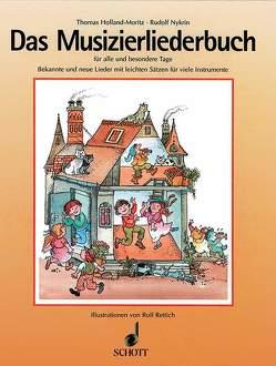 Das Musizierliederbuch von Holland-Moritz,  Thomas, Nykrin,  Rudolf, Rettich,  Rolf