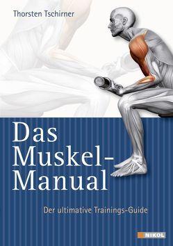 Das Muskel-Manual von Tschirner,  Thorsten