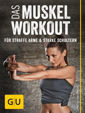 Das Muskel-Workout für straffe Arme und starke Schultern von Froboese,  Ingo