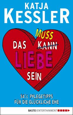 """Das muss Liebe sein von Böhling,  Peter """"Bulo"""", Kessler,  Katja"""