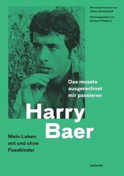 Das musste ausgerechnet mir passieren von Baer,  Harry, Schlöndorff,  Volker, Töteberg,  Michael