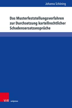 Das Musterfeststellungsverfahren zur Durchsetzung kartellrechtlicher Schadensersatzansprüche von Schöning,  Johanna