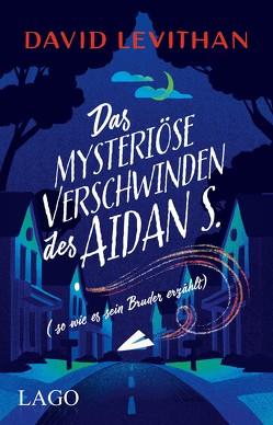 Das mysteriöse Verschwinden des Aidan S. (so wie es sein Bruder erzählt) von Levithan,  David
