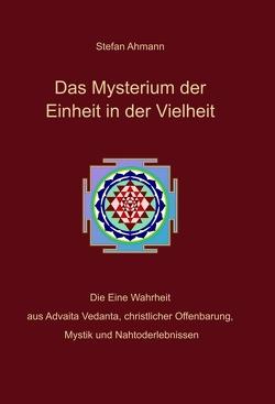 Das Mysterium der Einheit in der Vielheit von Ahmann,  Stefan