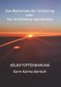Das Mysterium der Schöpfung oder die Architektur des Geistes von Gerlach,  Karin Karina