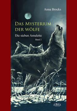 Das Mysterium der Wölfe (2) von Brocks,  Anna