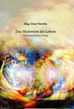 Das Mysterium des Lebens von Vaverka,  Mag.,  Irena