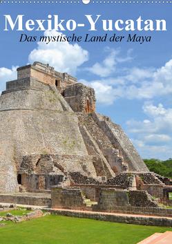 Das mystische Land der Maya. Mexiko-Yucatan (Wandkalender 2021 DIN A2 hoch) von Stanzer,  Elisabeth