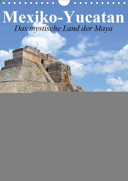 Das mystische Land der Maya. Mexiko-Yucatan (Wandkalender 2021 DIN A4 hoch) von Stanzer,  Elisabeth